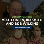 Illinois Outdoor Hall of Fame to Welcome Mike Conlin, Jim Smith and Bob Wilkins