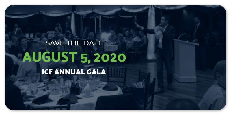 Save the date, the ICF Annual Gala is August 5, 2020